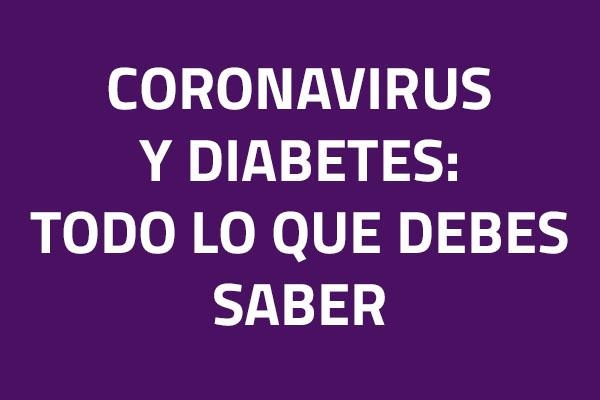 Coronavirus y diabetes: Todo lo que debes saber