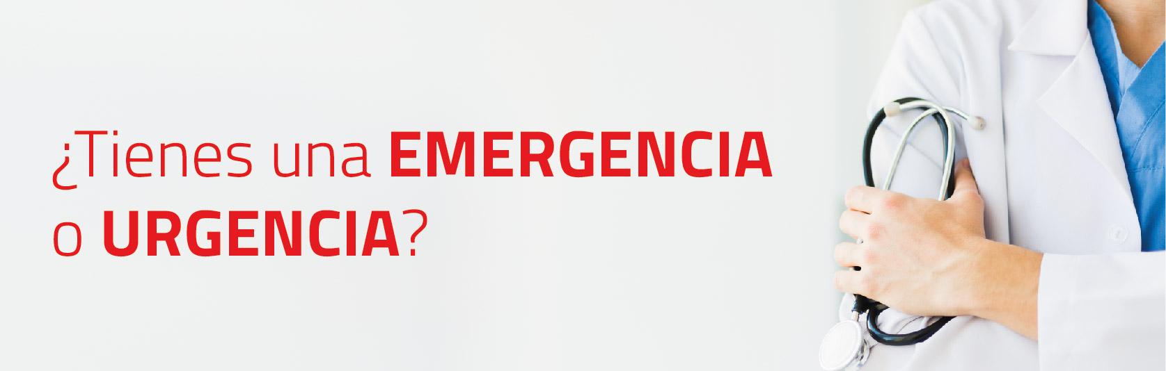 ¿Tienes una EMERGENCIA o URGENCIA?